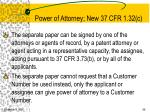 power of attorney new 37 cfr 1 32 c