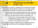 requirements for information 37 cfr 1 10552