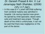 dr ganesh prasad anr v lal janamajay nath shahdeo i 2006 cpj 117 nc