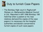 duty to furnish case papers