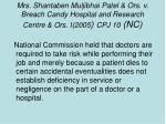 mrs shantaben muljibhai patel ors v breach candy hospital and research centre ors i 2005 cpj 10 nc