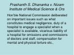 prashanth s dhananka v nizam institute of medical science ors