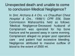 unexpected death and unable to come to conclusion medical negligence