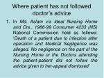 where patient has not followed doctor s advice