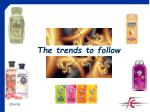 the trends to follow