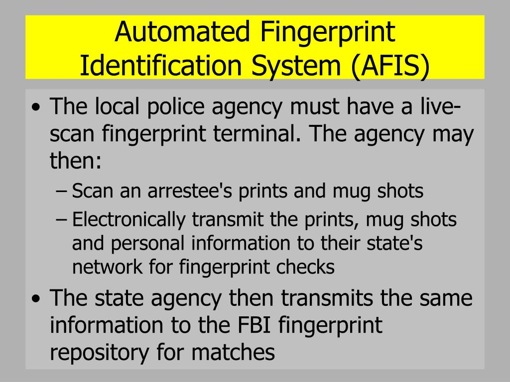 Automated Fingerprint Identification System (AFIS)