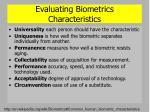 evaluating biometrics characteristics