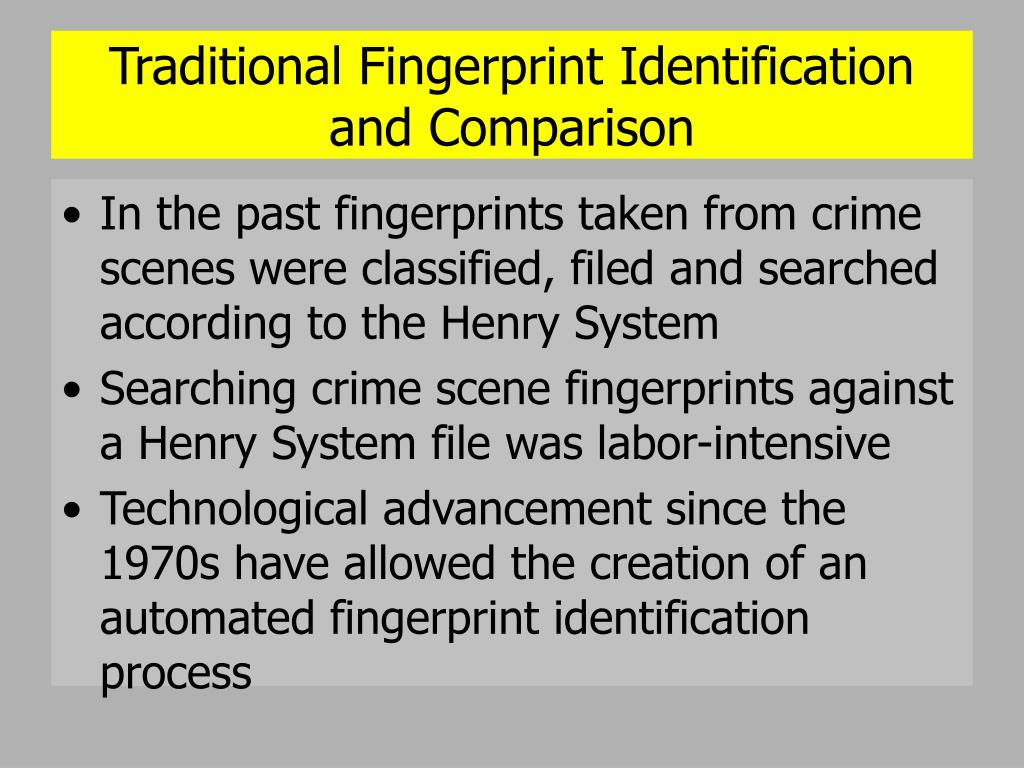 Traditional Fingerprint Identification and Comparison