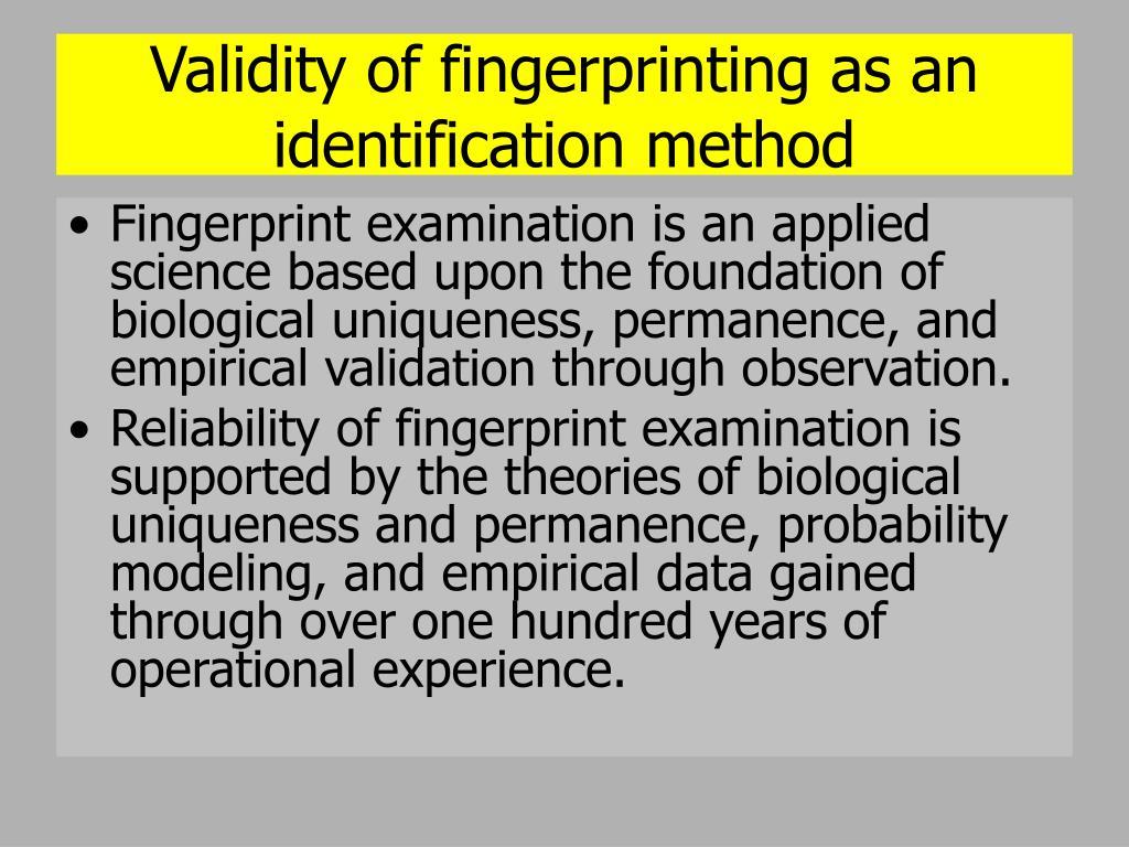 Validity of fingerprinting as an identification method