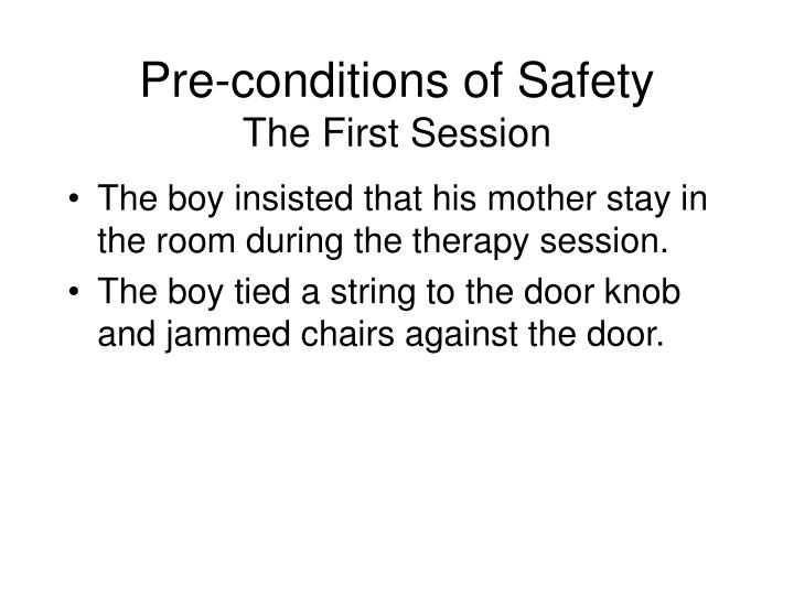 Pre conditions of safety the first session