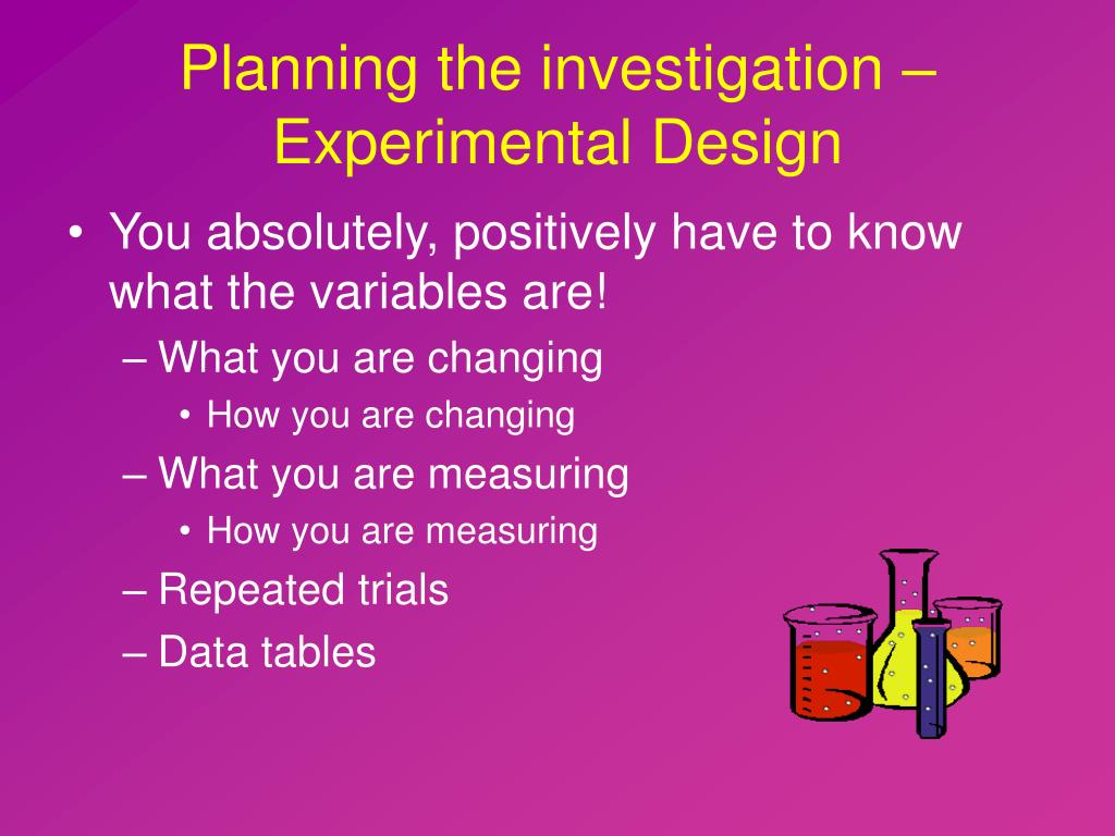 Planning the investigation – Experimental Design