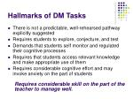 hallmarks of dm tasks