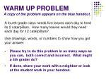 warm up problem a copy of the problem appears on the blue handout