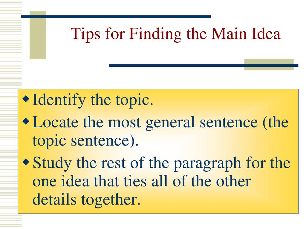 Tips for Finding the Main Idea