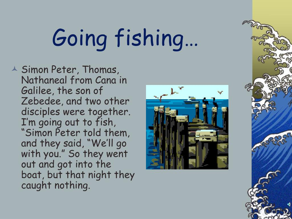 Going fishing…
