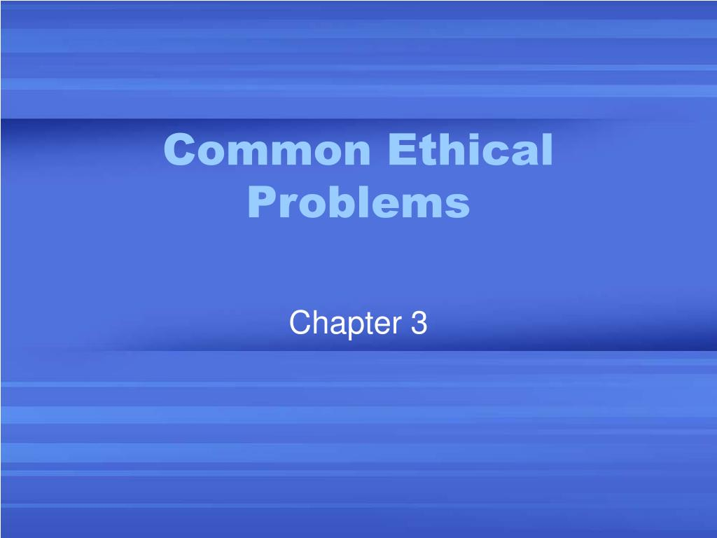 common ethical problems l.