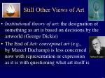 still other views of art