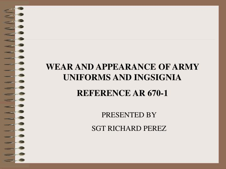 WEAR AND APPEARANCE OF ARMY UNIFORMS AND INGSIGNIA