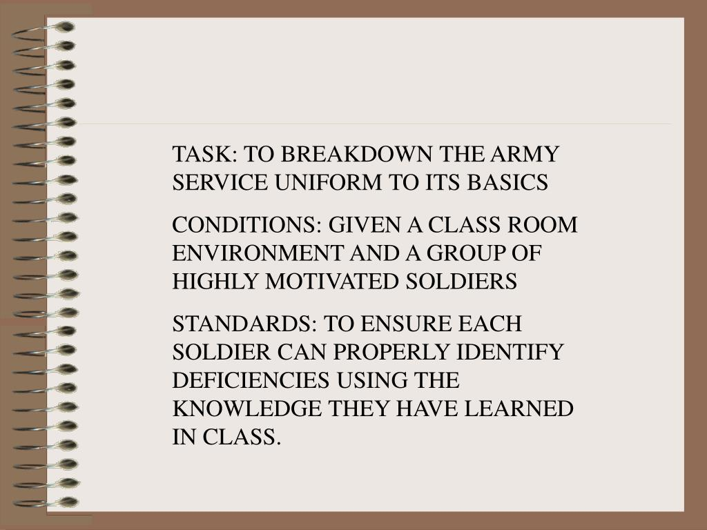 TASK: TO BREAKDOWN THE ARMY SERVICE UNIFORM TO ITS BASICS