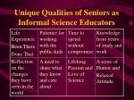 unique qualities of seniors as informal science educators