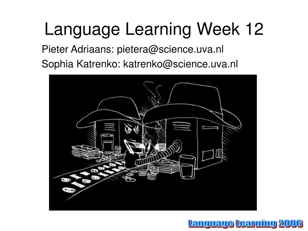 language learning week 12 l.