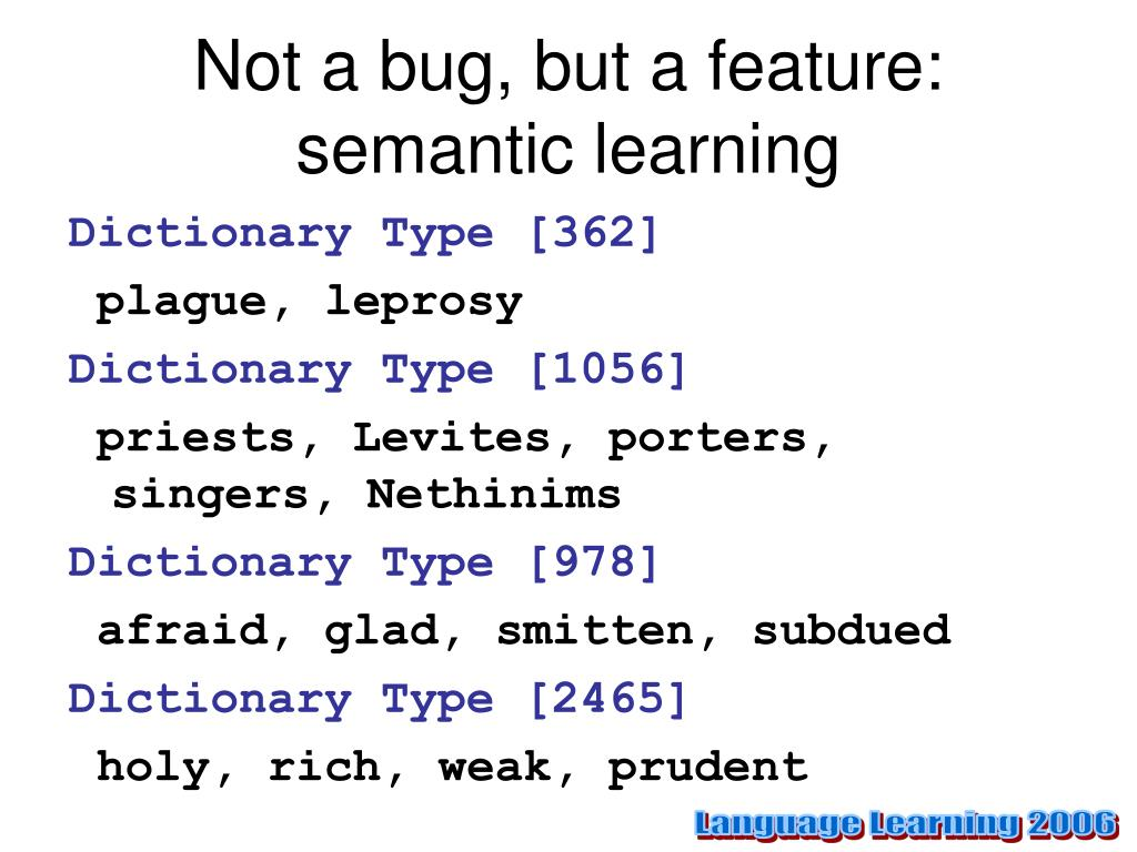 Not a bug, but a feature: semantic learning