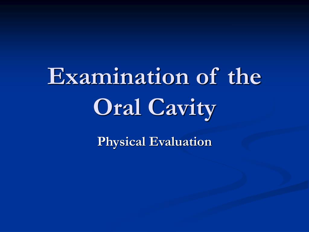 examination of the oral cavity l.