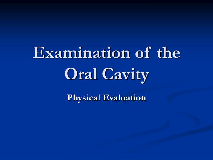 examination of the oral cavity n.