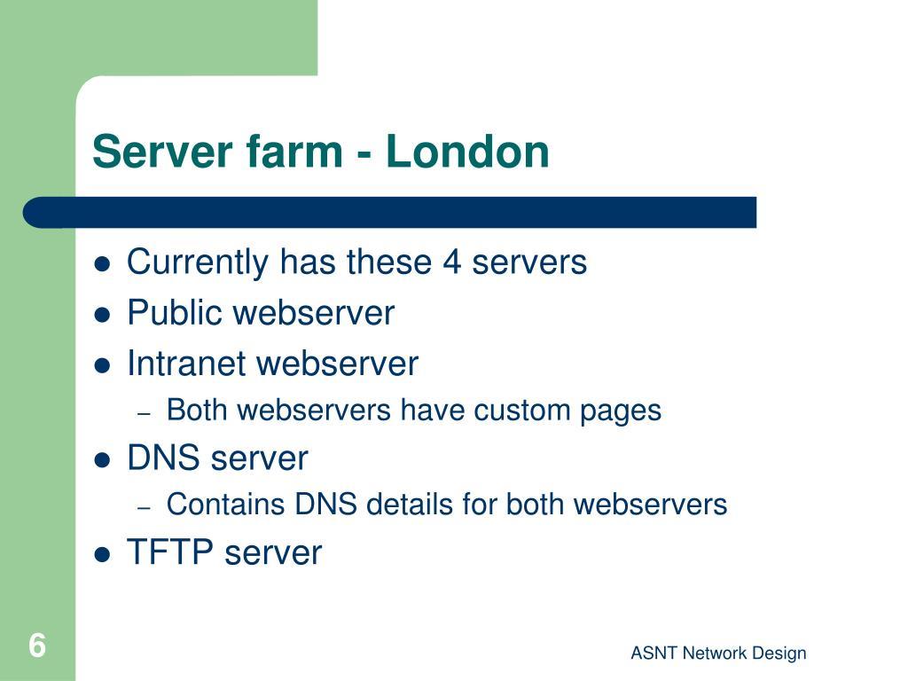 Server farm - London