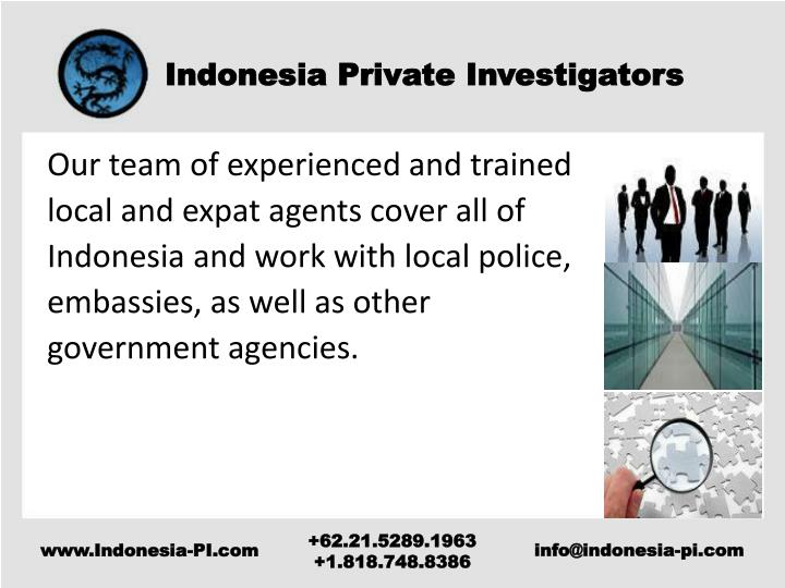 Our team of experienced and trained local and expat agents cover all of Indonesia and work with loca...