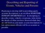 describing and reporting of events vehicles and persons