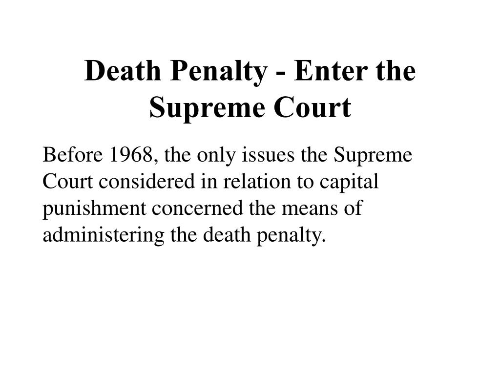 Death Penalty - Enter the Supreme Court