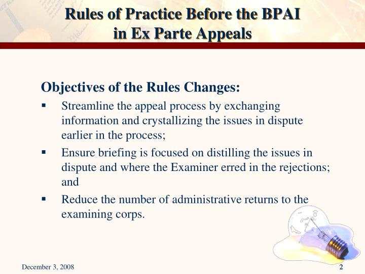 Rules of practice before the bpai in ex parte appeals1