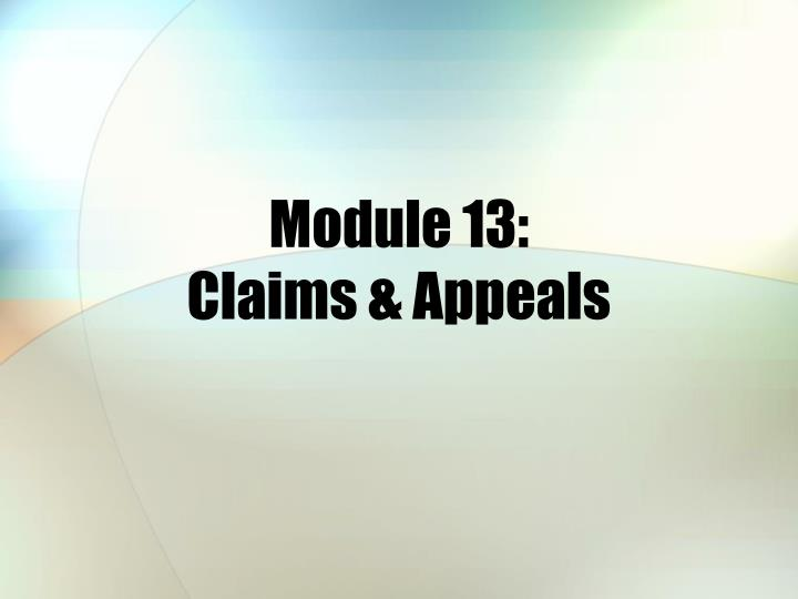 module 13 claims appeals n.