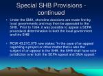 special shb provisions continued