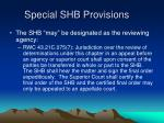 special shb provisions