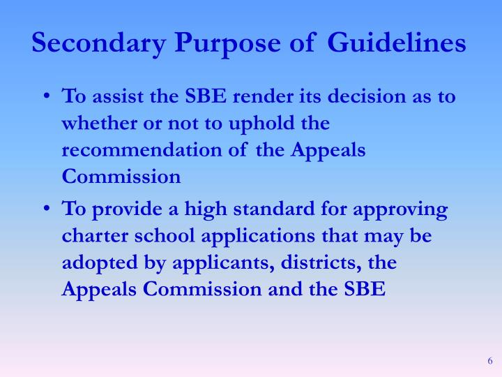 To assist the SBE render its decision as to whether or not to uphold the recommendation of the Appeals Commission