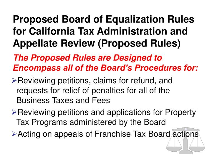 Proposed Board of Equalization Rules for California Tax Administration and Appellate Review (Propose...