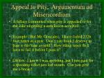 appeal to pity argumentum ad misericordiam