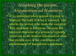 attacking the person argumentum ad hominem