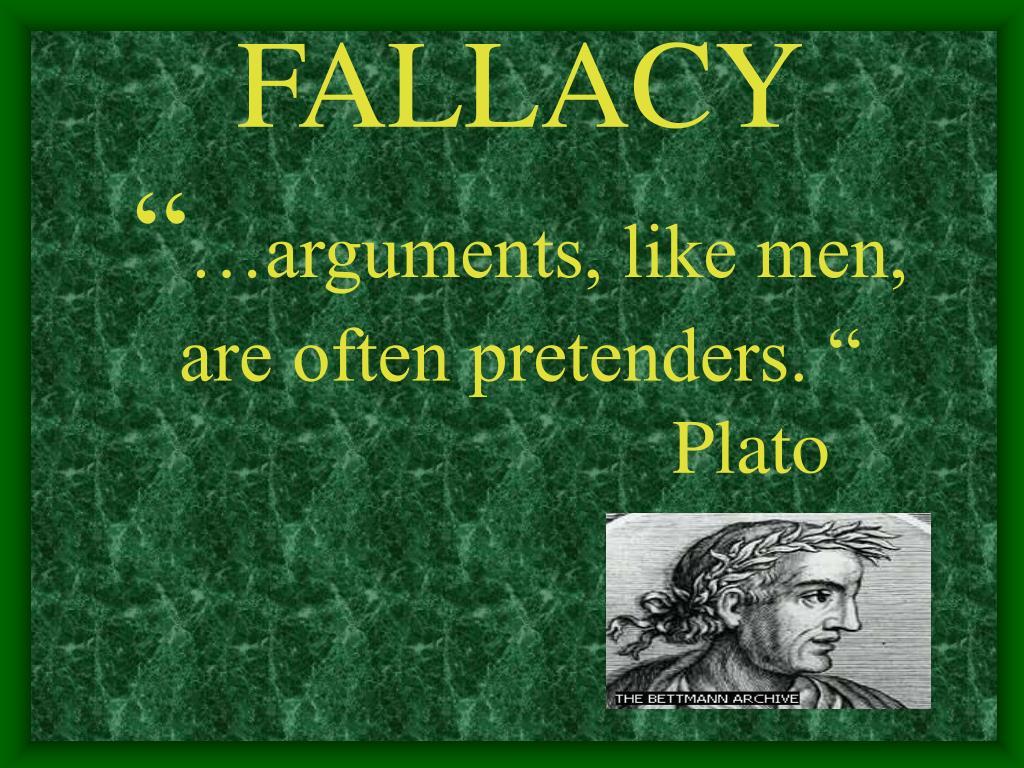 fallacy arguments like men are often pretenders plato l.