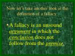 now let s take another look at the definition of a fallacy