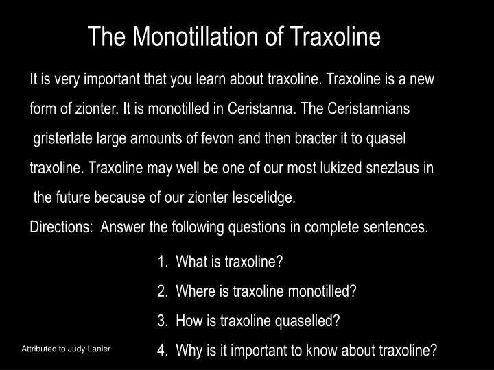 The Monotillation of Traxoline