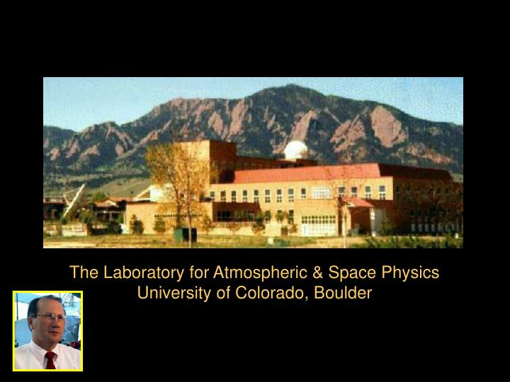 The Laboratory for Atmospheric & Space Physics