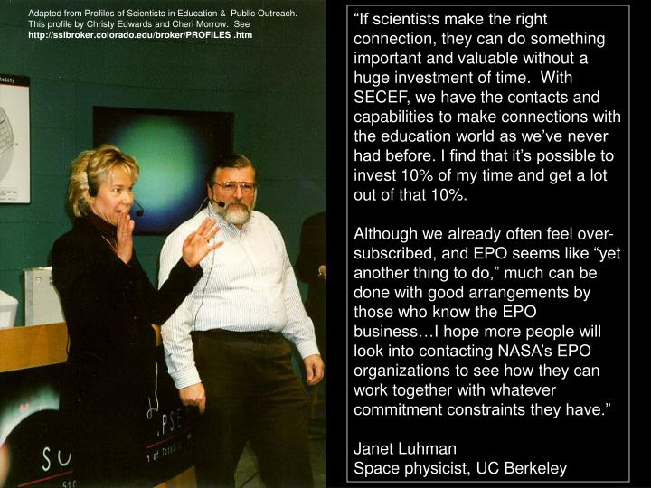Adapted from Profiles of Scientists in Education &  Public Outreach.
