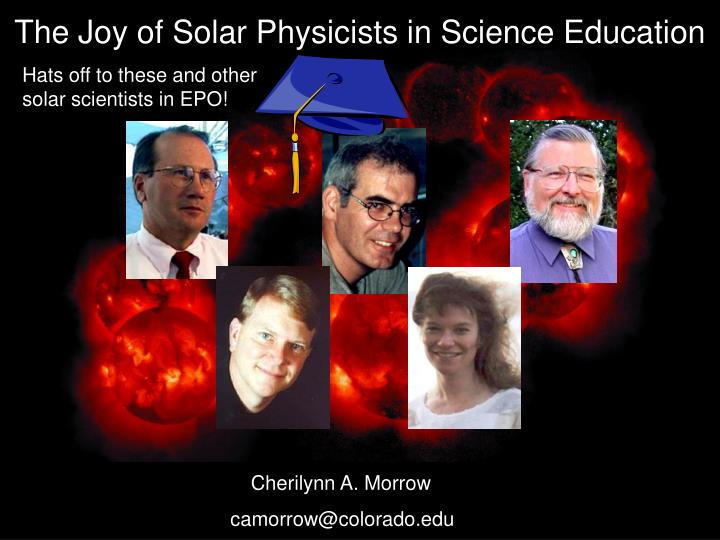 The Joy of Solar Physicists in Science Education