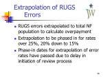 extrapolation of rugs errors