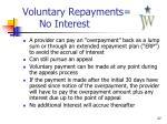 voluntary repayments no interest