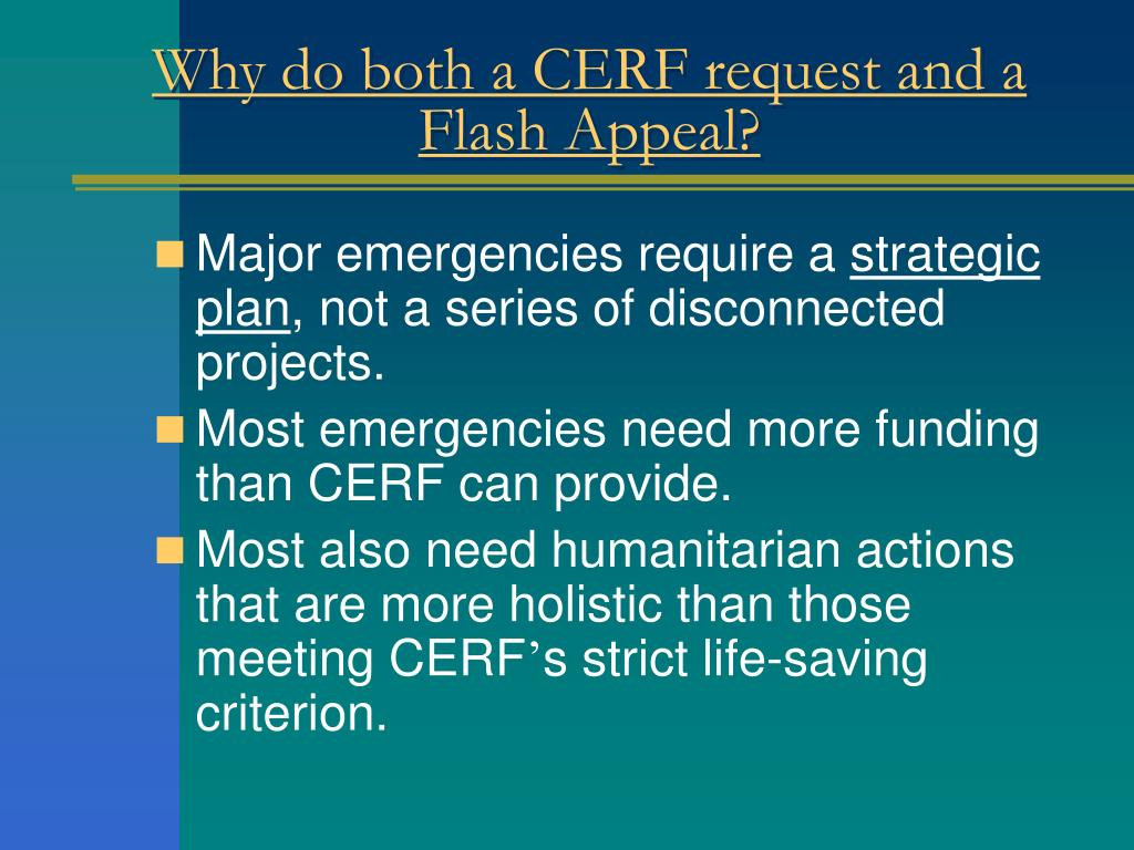 Why do both a CERF request and a Flash Appeal?