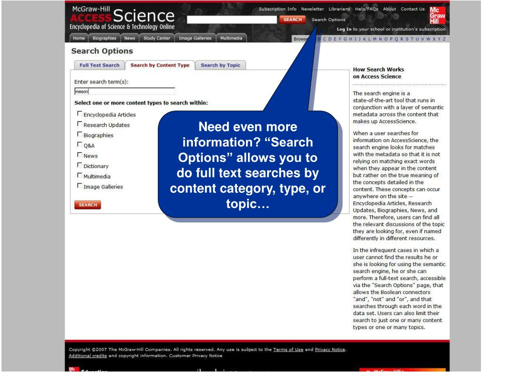 "Need even more information? ""Search Options"" allows you to do full text searches by content category, type, or topic…"